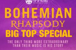 Bohemian Rhapsody – Chapelfield Gardens Big Top